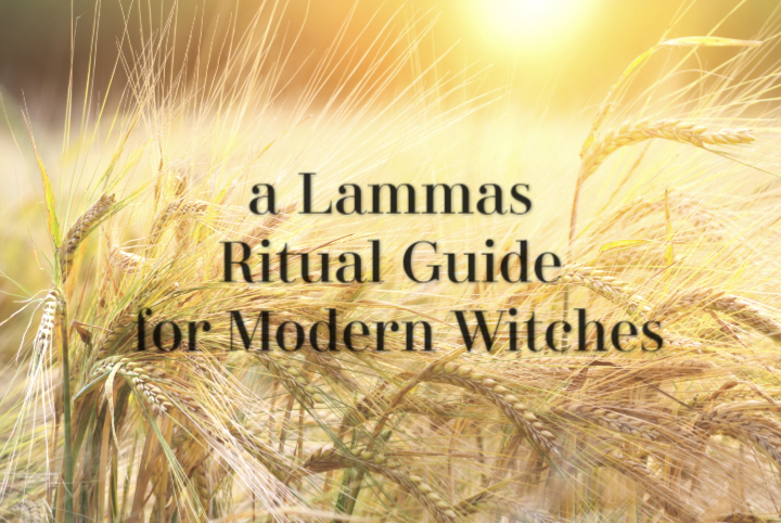 A Lammas Ritual Guide for Modern Witches