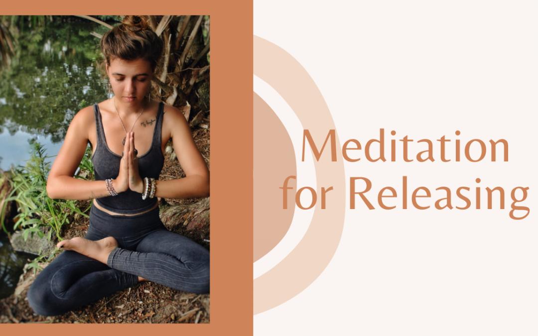 Meditation for Releasing