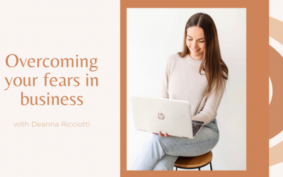 Overcoming Your Fears in Business