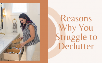 Reasons You Struggle to Declutter