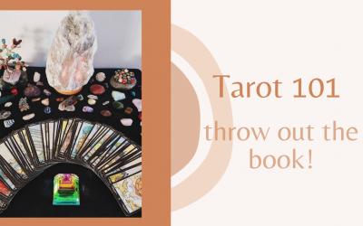Tarot 101 – Throw Out the Book