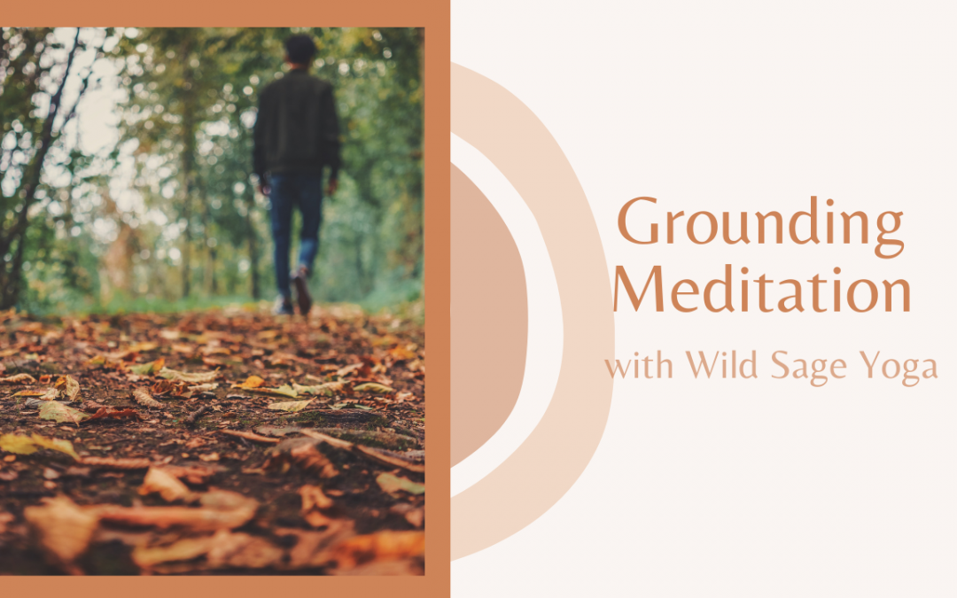 Grounding Meditation with Wild Sage Yoga