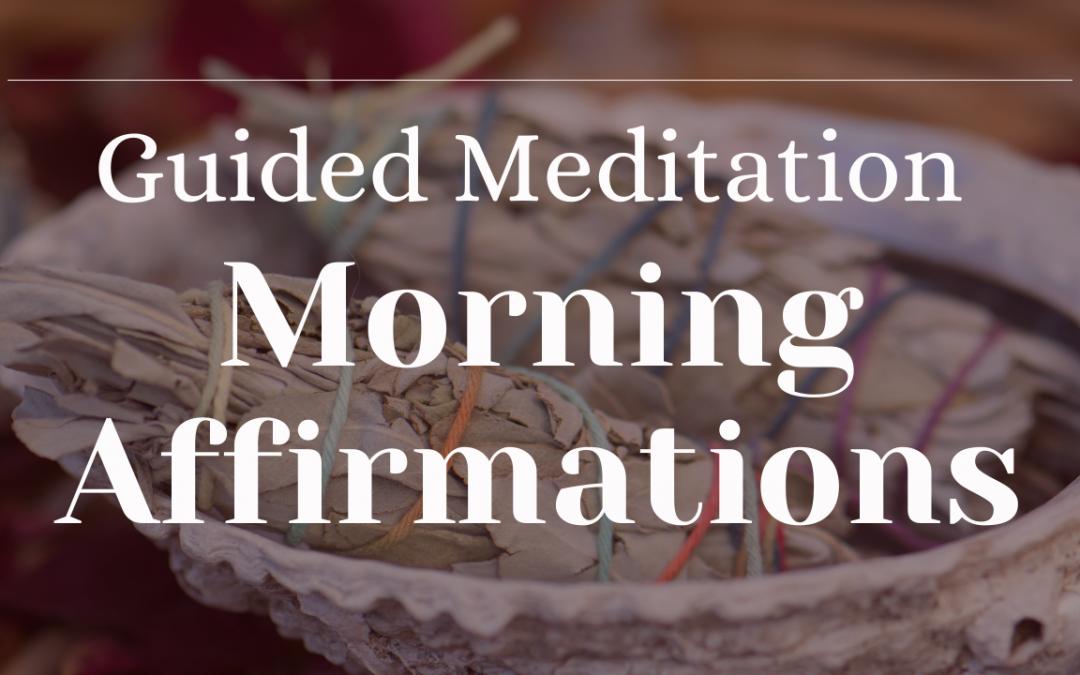 Morning Affirmations Guided Meditation || 15 minute meditation
