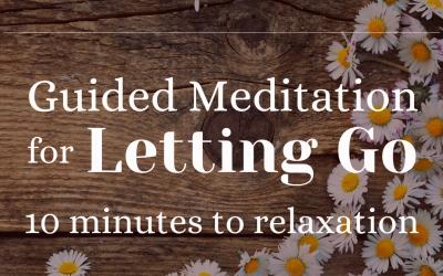 Meditation for Letting Go || 10 minute releasing meditation