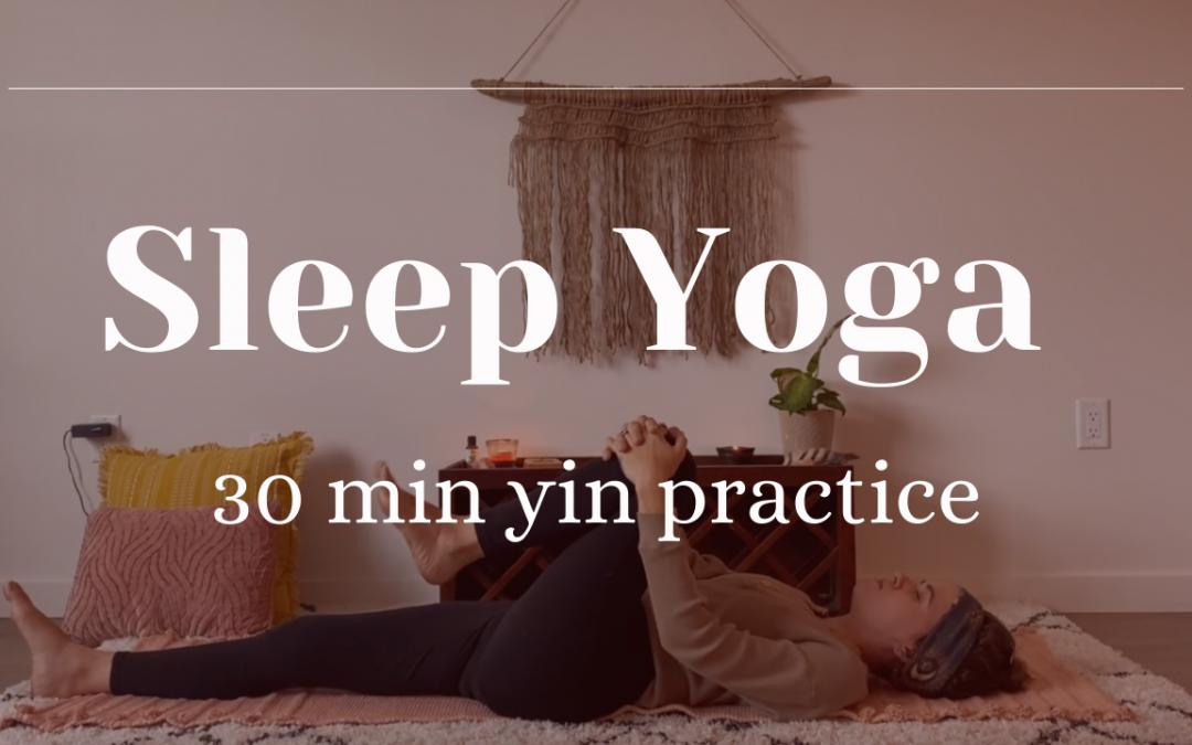 Sleep Yoga: 30-minute Yoga to Help you Unwind & Fall Asleep